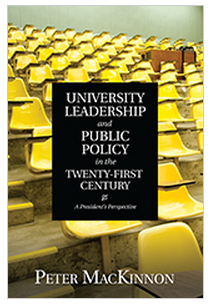 Book title: UNIVERSITY LEADERSHIP AND PUBLIC POLICY IN THE TWENTY-FIRST CENTURY: A PRESIDENT'S PERSPECTIVE